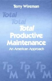 Cover of: Total productive maintenance | Terry Wireman