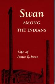 Swan among the Indians: life of James G. Swan, 1818-1900 by Lucile Saunders McDonald
