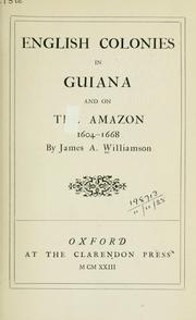 Cover of: English colonies in Guiana and on the Amazon, 1604-1668 |