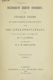 Cover of: Buddhist birth stories | the oldest collection od folk-lore extant: being the Jtakatthavaan, fot the first time edited in the original Pli by Thomas William Rhys Davids, andtransl. by T. W. Rhys Davids.