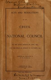 Cover of: Acts and resolutions of the Creek National Council | Muscogee (Creek) Nation, Oklahoma.