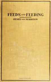 Cover of: Feeds and feeding | W. A. Henry