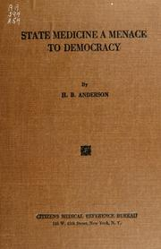 Cover of: State medicine a menace to democracy | Harry Bernhardt Anderson
