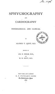 Cover of: Sphygmography and cardiography, physiological and clinical | Alonzo Thrasher Keyt