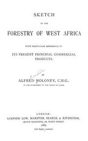 Cover of: Sketch of the forestry of West Africa with particular reference to its present principal commercial products | Moloney, Cornelius Alfred Sir