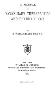 Cover of: A manual of veterinary therapeutics and pharmacology | E. Wallis Hoare