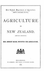 Cover of: Agriculture in New Zealand. Hon. Robert McNab, minister for agriculture | New Zealand. Dept. of Agriculture.