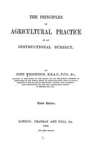 Cover of: The principles of agricultural practice as an instructional subject | John Wrightson