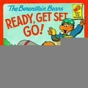Cover of: The Berenstain Bears Ready, Get Set, Go! (Berenstain Bears)