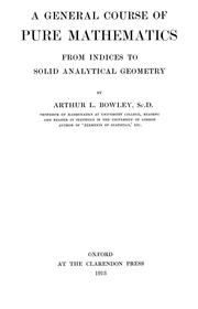 Cover of: A general course of pure mathematics from indices to solid analytical geometry
