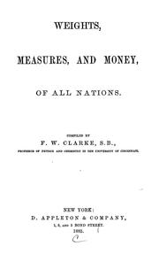 Cover of: Weights, measures, and money, of all nations | Frank Wigglesworth Clarke