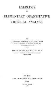 Cover of: Exercises in elementary quantitive chemical analysis for students of agriculture | Azariah Thomas Lincoln