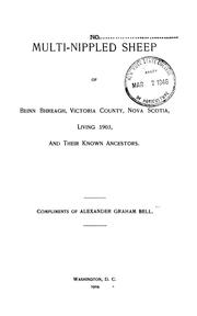 Cover of: Multi-nippled sheep of Beinn Bhreagh, Victoria County, Nova Scotia, living 1903, and their known ancestors | Alexander Graham Bell
