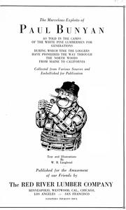 Cover of: The marvelous exploits of Paul Bunyan as told in the camps of the white pine lumbermen for generations ... | W. B. Laughead