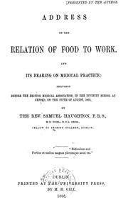 Cover of: Address on the relation of food to work,and its bearing on medical practice