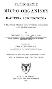 Cover of: Pathogenic micro-organisms including bacteria and Protozoa | William Hallock Park