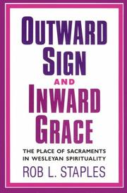 Cover of: Outward sign and inward grace | Rob L. Staples