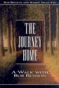 Cover of: The journey home: A Walk With Bob Benson