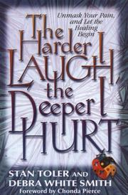 Cover of: The Harder I Laugh, the Deeper I Hurt | Stan Toler, Debra White Smith