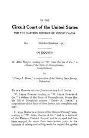 Cover of: W. Atlee Burpee, trading as W. Atlee Burpee & co., ... complainant, vs Henry A. Dreer, | United States. Circuit court (Eastern district of Pennsylvania)