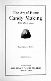 Cover of: The art of home candy making | Home candy makers, Canton, Ohio
