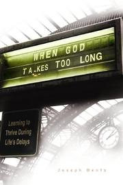 Cover of: When God takes too long: learning to thrive during life's delays
