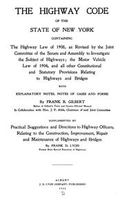 Cover of: The Highway code of the state of New York | Frank B. Gilbert