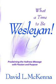 Cover of: What a Time to Be a Wesleyan!