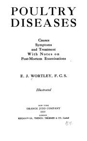 Cover of: Poultry diseases; causes, symptoms and treatment with notes on post-mortem examinations | E. J. Wortley