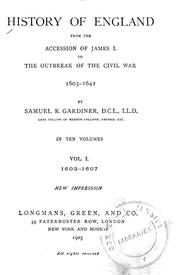 Cover of: History of England from the accession of James I. to the outbreak of the civil war, 1603-1642 | Gardiner, Samuel Rawson