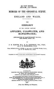 Cover of: The geology of the country between Applby, Ullswater, and Haweswater | John Roche Dakyns