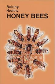Cover of: Raising Healthy Honey Bees (Raising Healthy Animals Series) | Randy Carl Lynn