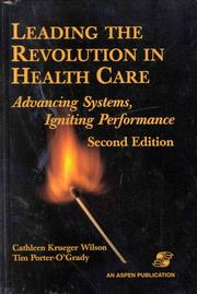 Cover of: Leading the Revolution in Health Care: Advancing Systems, Igniting Performance