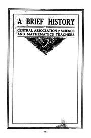 Cover of: A brief history of the Central Association of Science and Mathematics Teachers | Charles Henry Smith