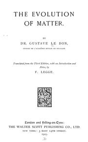 Cover of: The evolution of matter | Gustave Le Bon