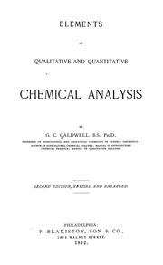 Cover of: Elements of qualitative and quantitative chemical analysis | G. C. Caldwell