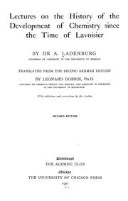 Cover of: Lectures on the history of the development of chemistry since the time of Lavoisier | Ladenburg, Albert