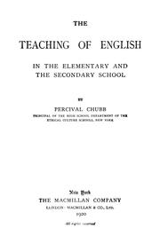 Cover of: The teaching of English in the elementary and the secondary school | Percival Chubb