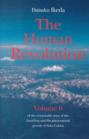 Cover of: Human Revolution- Volume 6: Of The Remarkable Story Of The Founding And The Phenomenal Growth Of Soka Gakkai (Ikeda, Daisaku//Human Revolution)