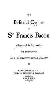 Cover of: The bi-literal cypher of Sir Francis Bacon discovered in his works and deciphered