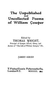 Cover of: The unpublished and uncollected poems. Ed. by Thomas Wright by William Cowper