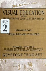Cover of: Visual education through stereographs and lantern slides | Keystone View Company.