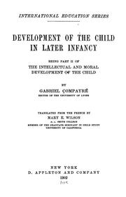 Cover of: Development of the child in later infancy | Gabriel CompayrГ©