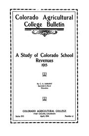 Cover of: A study of Colorado school revenues, 1915 | Christopher Gilbert Sargent