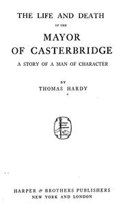 Cover of: The life and death of the mayor of Casterbridge | Thomas Hardy