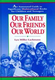 Our family, our friends, our world by Lyn Miller-Lachmann