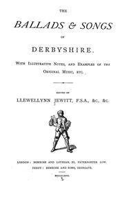 Cover of: The ballads & songs of Derbyshire | Llewellynn Frederick William Jewitt