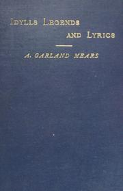 Cover of: Idylls, legends and lyrics | Amelia Garland Mears