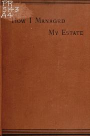 Cover of: How I managed and improved my estate