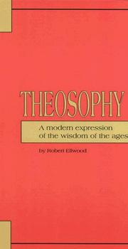 Cover of: Theosophy: a modern expression of the wisdom of the ages